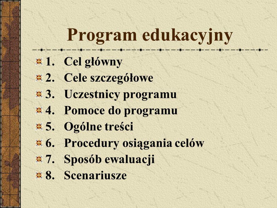 Program edukacyjny 1. Cel główny 2. Cele szczegółowe