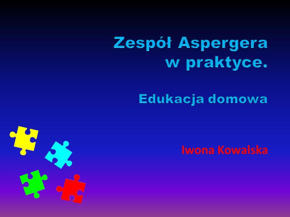 Zespół Aspergera w praktyce. Edukacja domowa