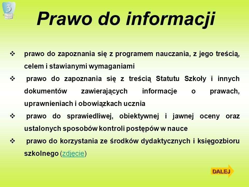 Prawo do informacji prawo do zapoznania się z programem nauczania, z jego treścią, celem i stawianymi wymaganiami.