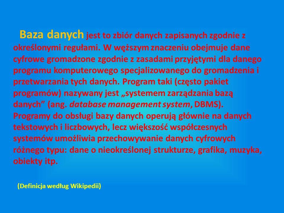 """Baza danych jest to zbiór danych zapisanych zgodnie z określonymi regułami. W węższym znaczeniu obejmuje dane cyfrowe gromadzone zgodnie z zasadami przyjętymi dla danego programu komputerowego specjalizowanego do gromadzenia i przetwarzania tych danych. Program taki (często pakiet programów) nazywany jest """"systemem zarządzania bazą danych (ang. database management system, DBMS)."""