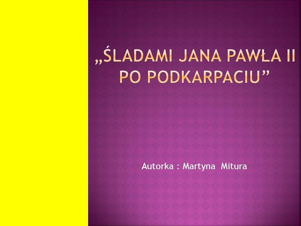 """""""Śladami jana pawła II PO PODKARPACIU"""