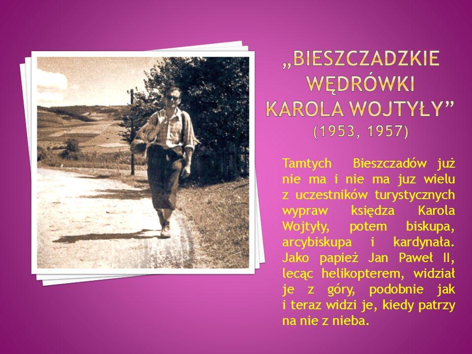 """""""Bieszczadzkie wędrówki karola wojtyły (1953, 1957)"""