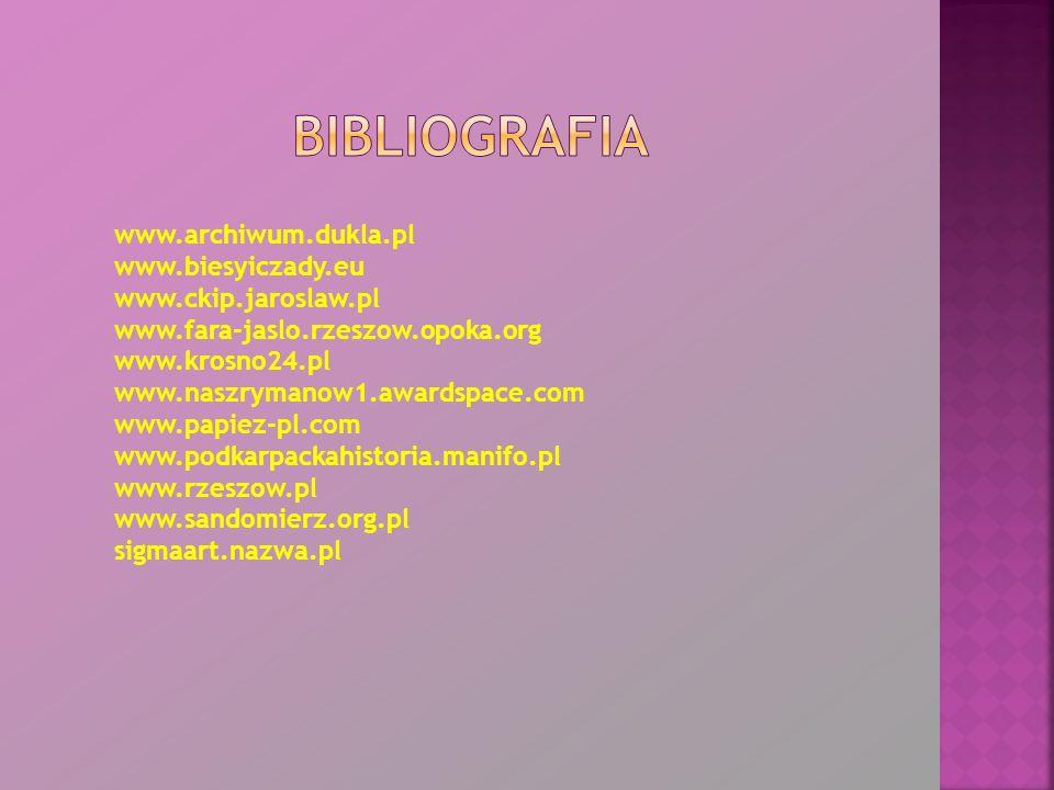 bibliografia www.archiwum.dukla.pl www.biesyiczady.eu
