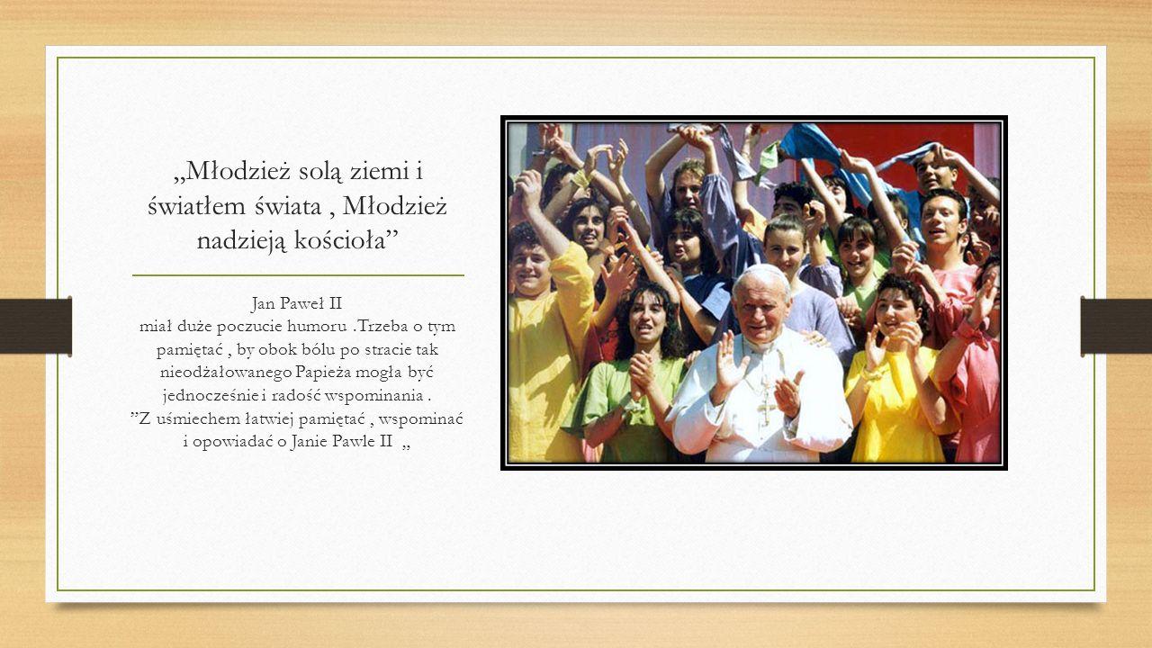 """""""Młodzież solą ziemi i światłem świata , Młodzież nadzieją kościoła"""
