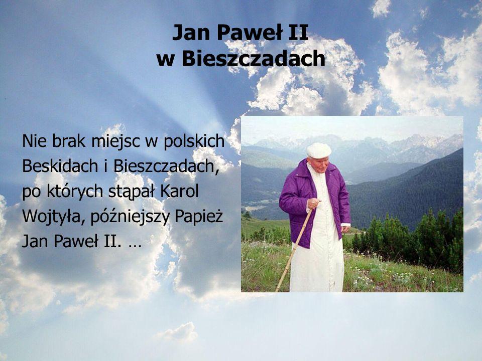 Jan Paweł II w Bieszczadach