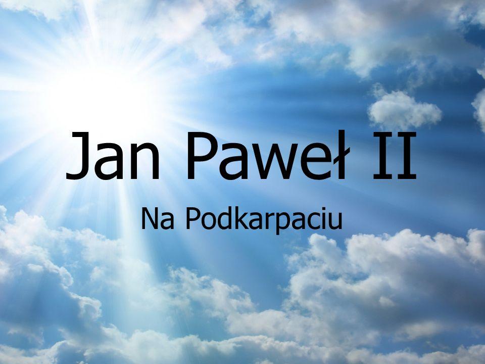 Jan Paweł II Na Podkarpaciu