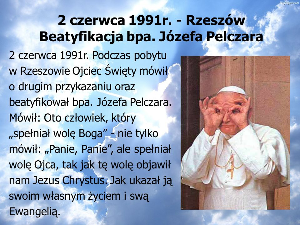 2 czerwca 1991r. - Rzeszów Beatyfikacja bpa. Józefa Pelczara