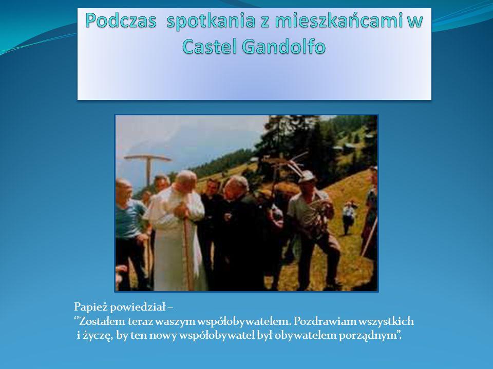 Podczas spotkania z mieszkańcami w Castel Gandolfo