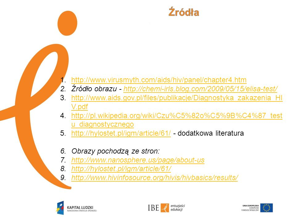 Źródła http://www.virusmyth.com/aids/hiv/panel/chapter4.htm