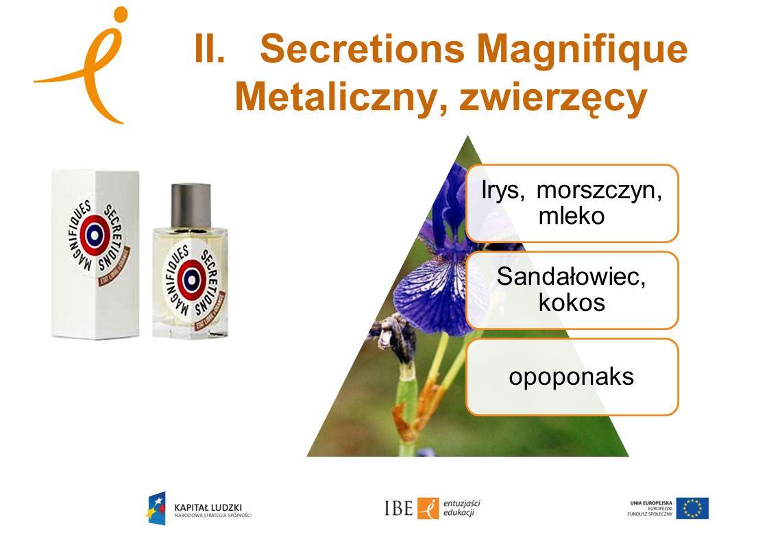 II. Secretions Magnifique Metaliczny, zwierzęcy