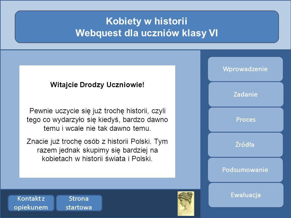 Webquest dla uczniów klasy VI Witajcie Drodzy Uczniowie!