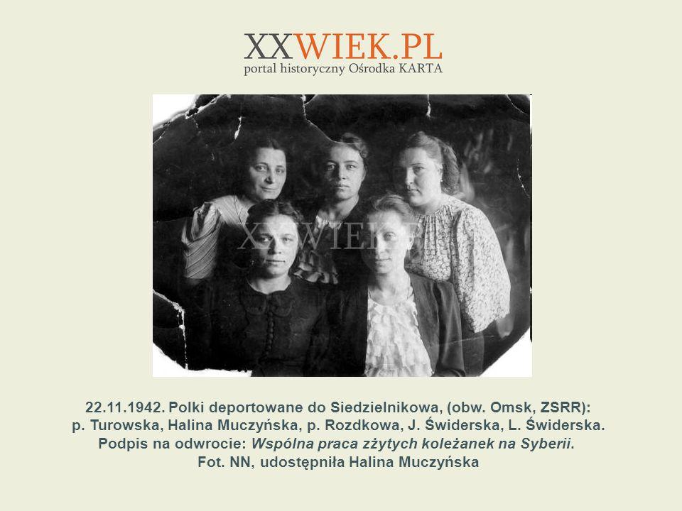 22.11.1942. Polki deportowane do Siedzielnikowa, (obw. Omsk, ZSRR):