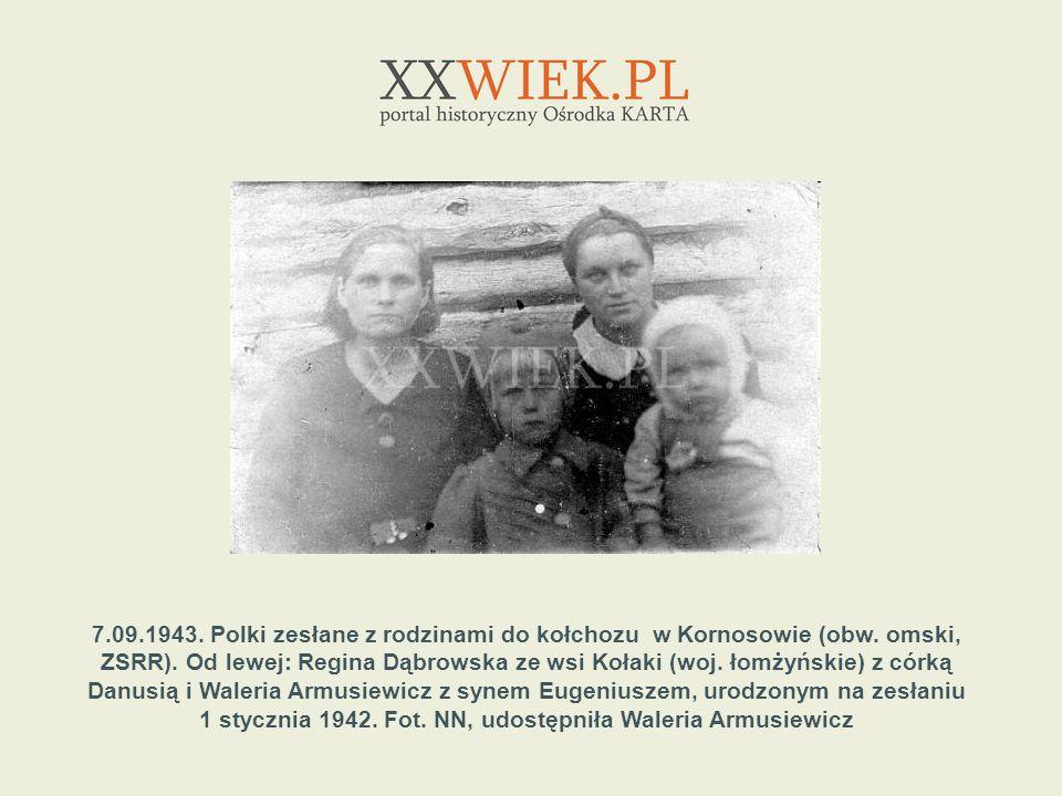 7. 09. 1943. Polki zesłane z rodzinami do kołchozu w Kornosowie (obw