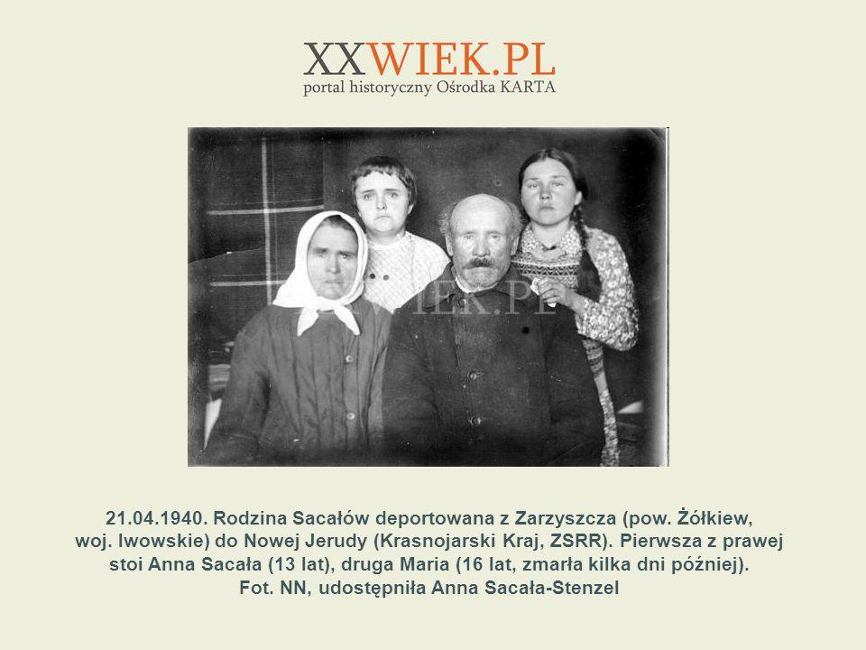 21.04.1940. Rodzina Sacałów deportowana z Zarzyszcza (pow. Żółkiew,