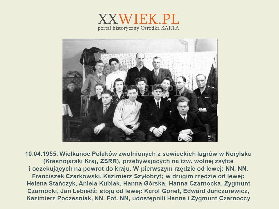 10.04.1955. Wielkanoc Polaków zwolnionych z sowieckich łagrów w Norylsku (Krasnojarski Kraj, ZSRR), przebywających na tzw. wolnej zsyłce