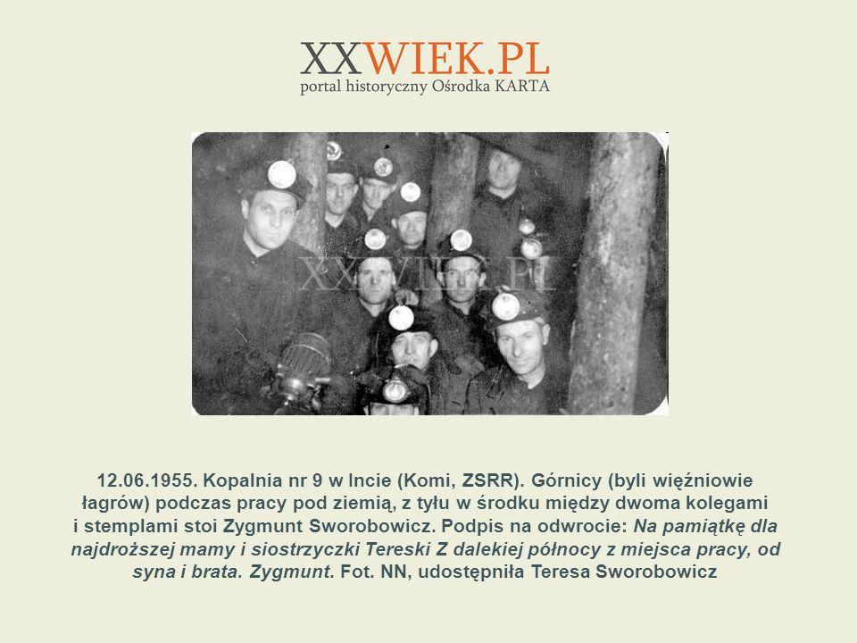 12. 06. 1955. Kopalnia nr 9 w Incie (Komi, ZSRR)