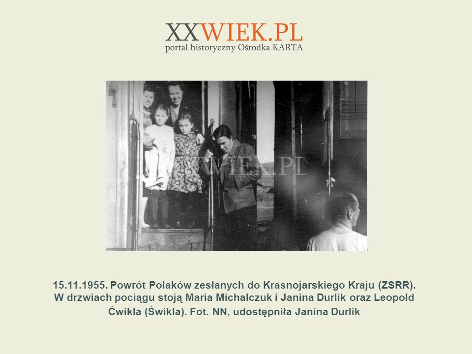 15.11.1955. Powrót Polaków zesłanych do Krasnojarskiego Kraju (ZSRR).
