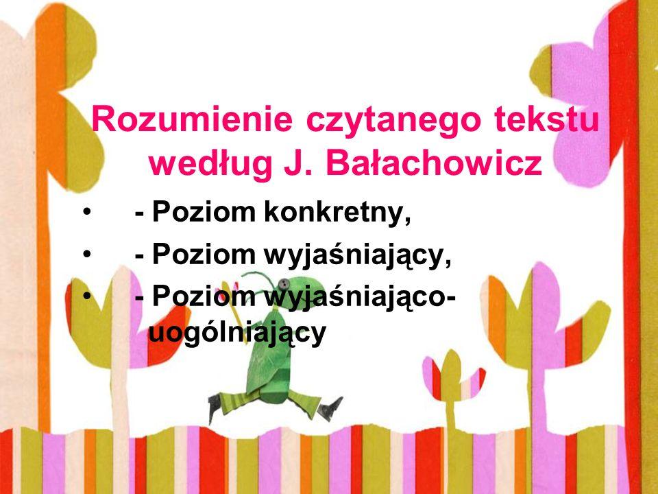 Rozumienie czytanego tekstu według J. Bałachowicz