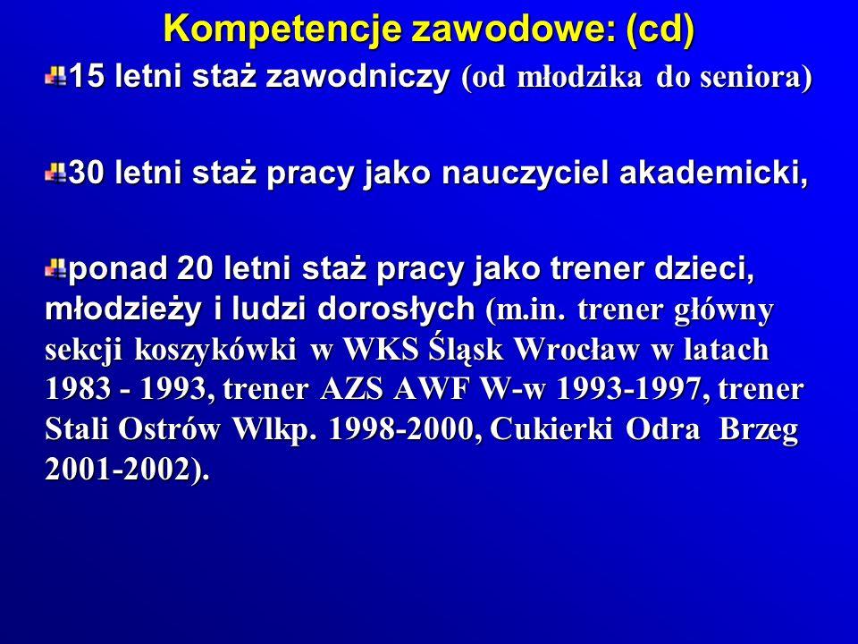 Kompetencje zawodowe: (cd)