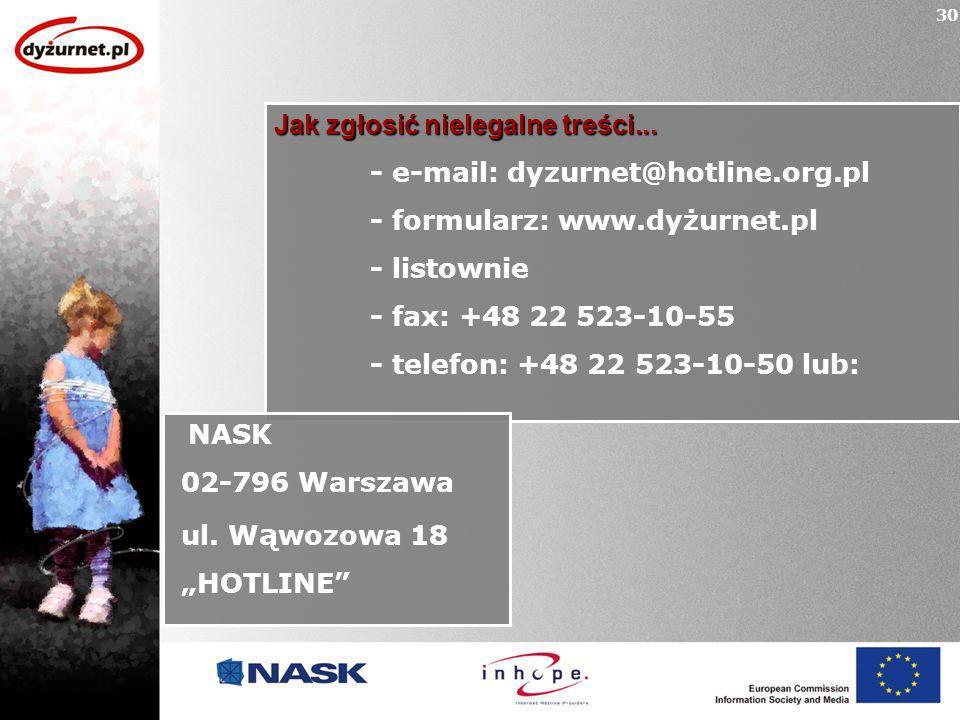 Jak zgłosić nielegalne treści... - e-mail: dyzurnet@hotline.org.pl