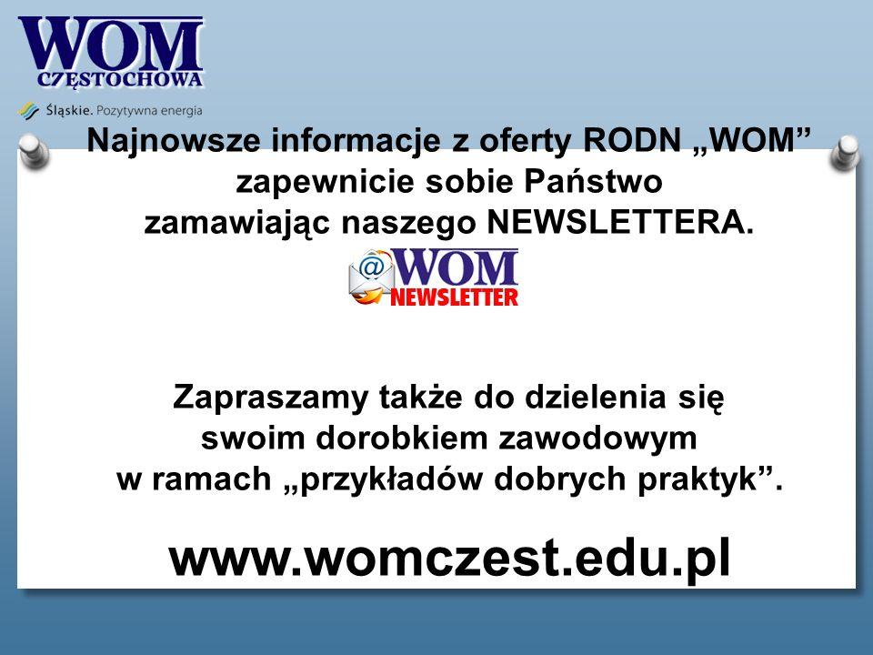 """Najnowsze informacje z oferty RODN """"WOM zapewnicie sobie Państwo zamawiając naszego NEWSLETTERA."""
