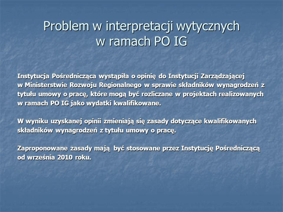 Problem w interpretacji wytycznych w ramach PO IG