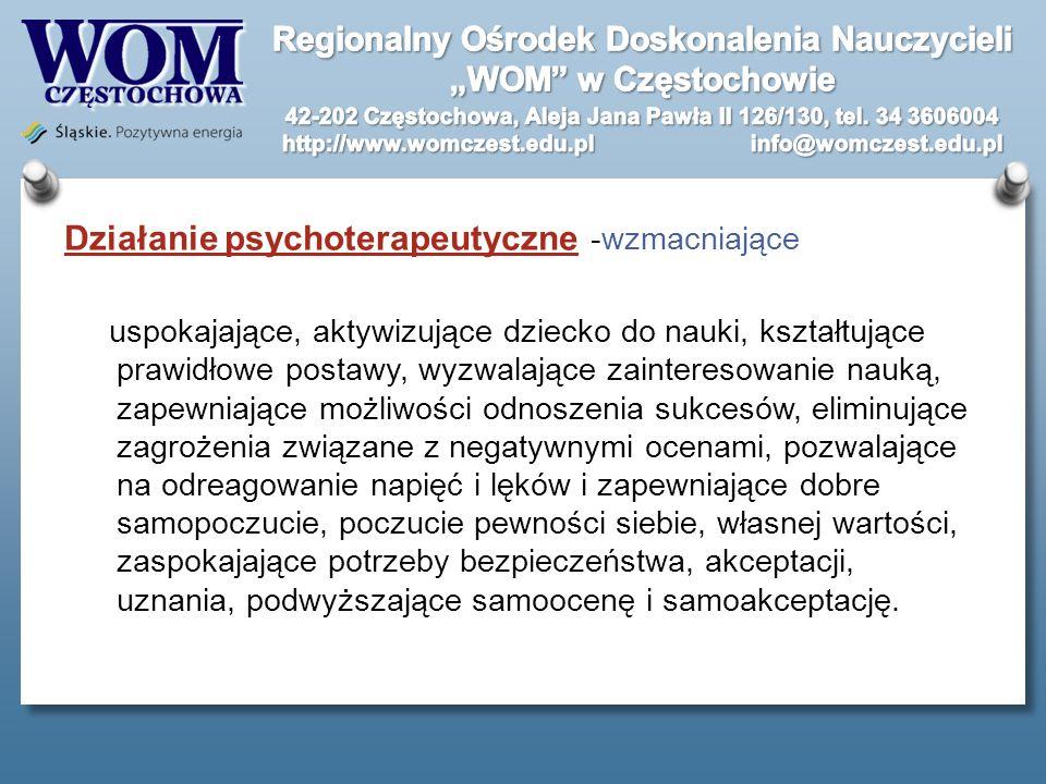 Działanie psychoterapeutyczne -wzmacniające