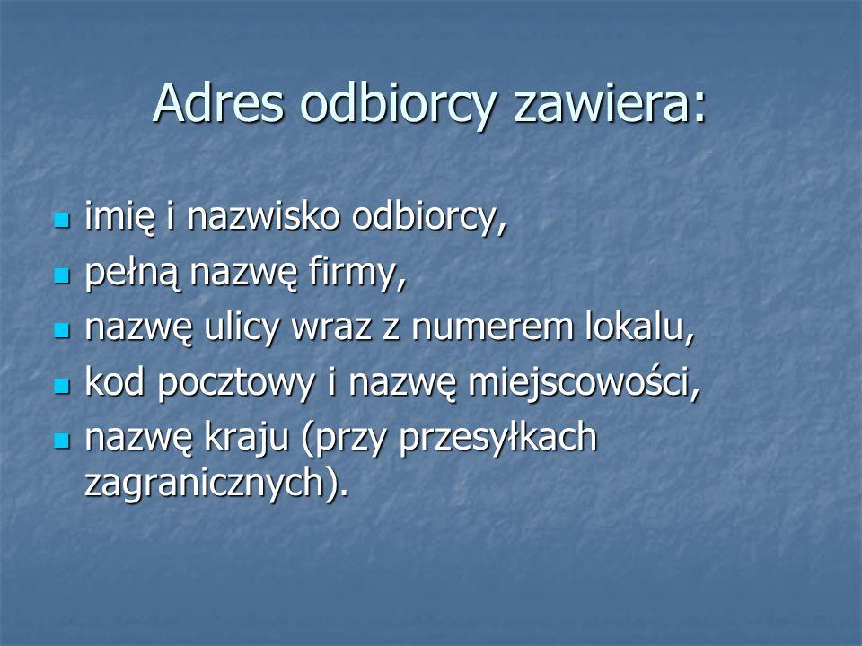 Adres odbiorcy zawiera: