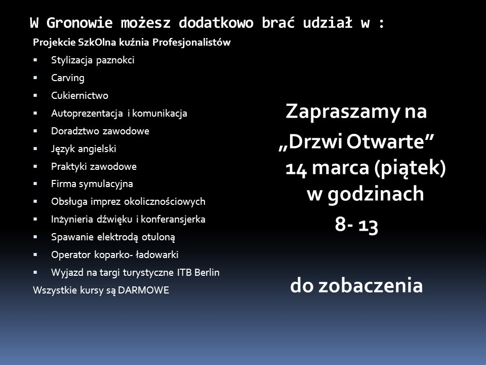 W Gronowie możesz dodatkowo brać udział w :