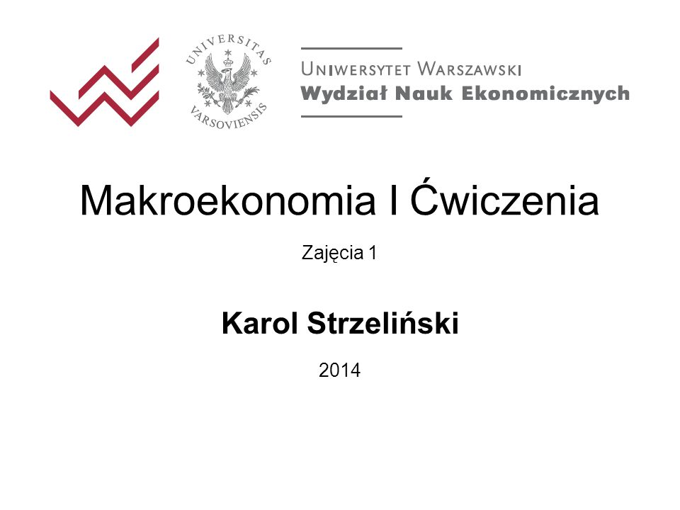 Makroekonomia I Ćwiczenia Zajęcia 1