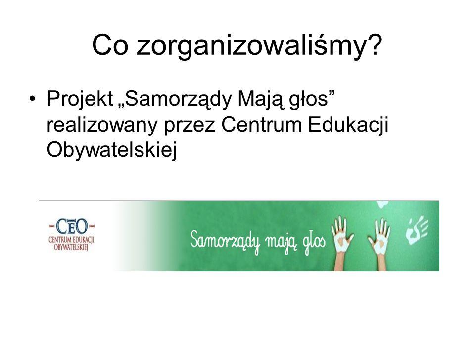 """Co zorganizowaliśmy Projekt """"Samorządy Mają głos realizowany przez Centrum Edukacji Obywatelskiej"""