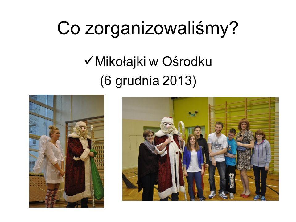 Co zorganizowaliśmy Mikołajki w Ośrodku (6 grudnia 2013)