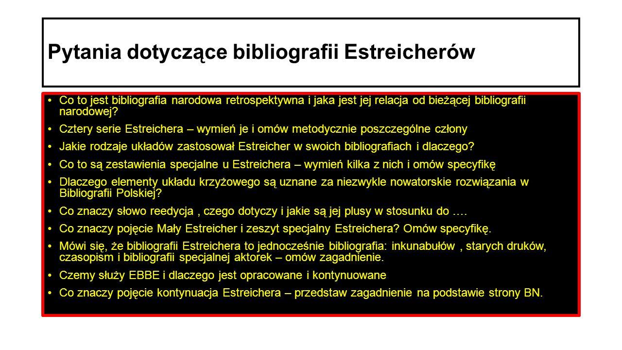 Pytania dotyczące bibliografii Estreicherów