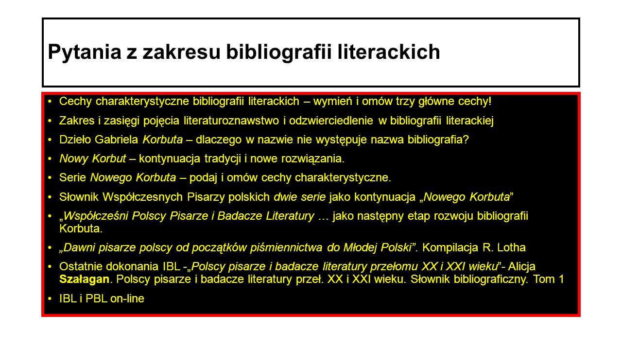 Pytania z zakresu bibliografii literackich