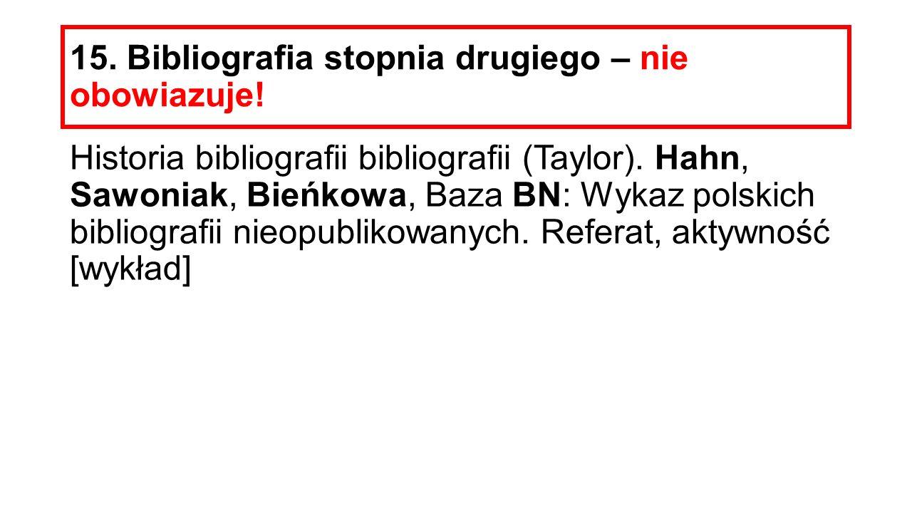 15. Bibliografia stopnia drugiego – nie obowiazuje!