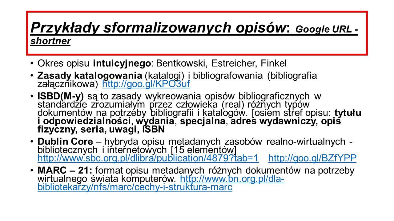 Przykłady sformalizowanych opisów: Google URL - shortner