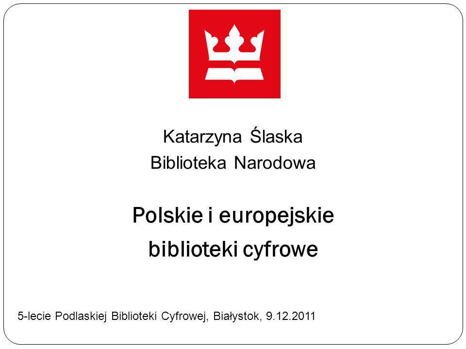 Katarzyna Ślaska Biblioteka Narodowa Polskie i europejskie biblioteki cyfrowe