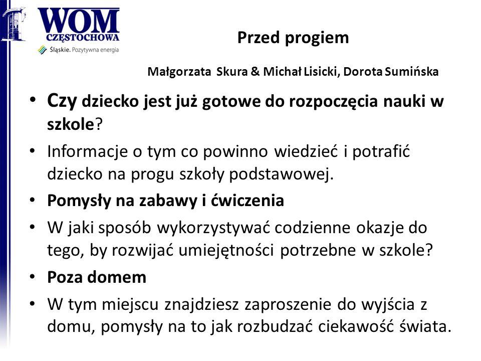 Przed progiem Małgorzata Skura & Michał Lisicki, Dorota Sumińska