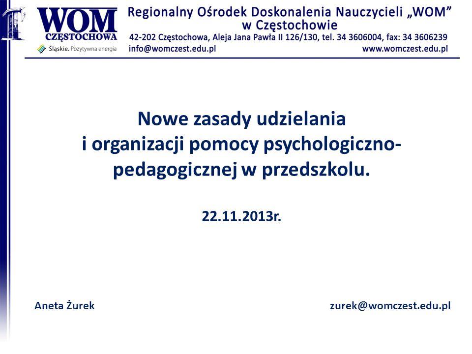 Nowe zasady udzielania i organizacji pomocy psychologiczno-pedagogicznej w przedszkolu. 22.11.2013r.