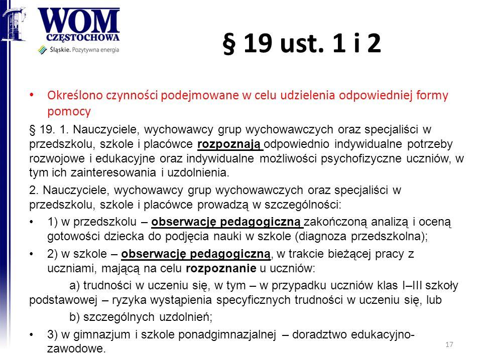 § 19 ust. 1 i 2 Określono czynności podejmowane w celu udzielenia odpowiedniej formy pomocy.