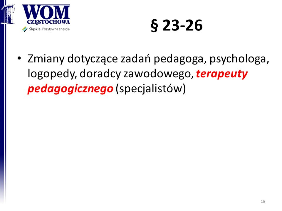 § 23-26 Zmiany dotyczące zadań pedagoga, psychologa, logopedy, doradcy zawodowego, terapeuty pedagogicznego (specjalistów)