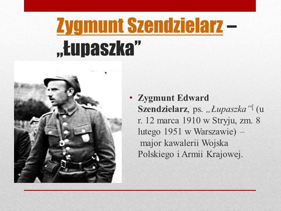"""Zygmunt Szendzielarz – """"Łupaszka"""