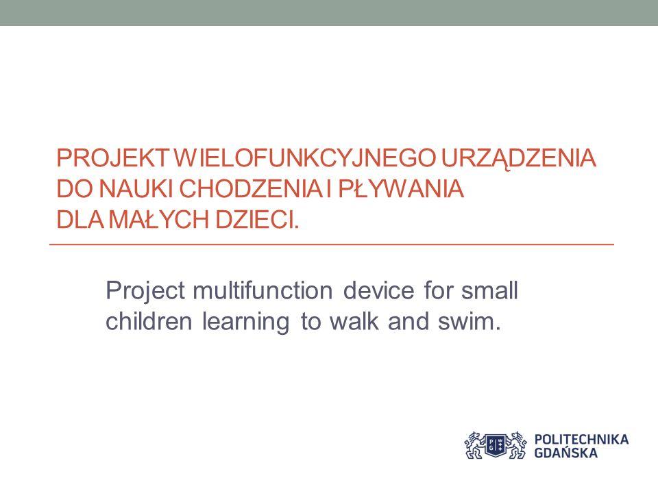 Projekt wielofunkcyjnego urządzenia do nauki chodzenia i pływania dla małych dzieci.