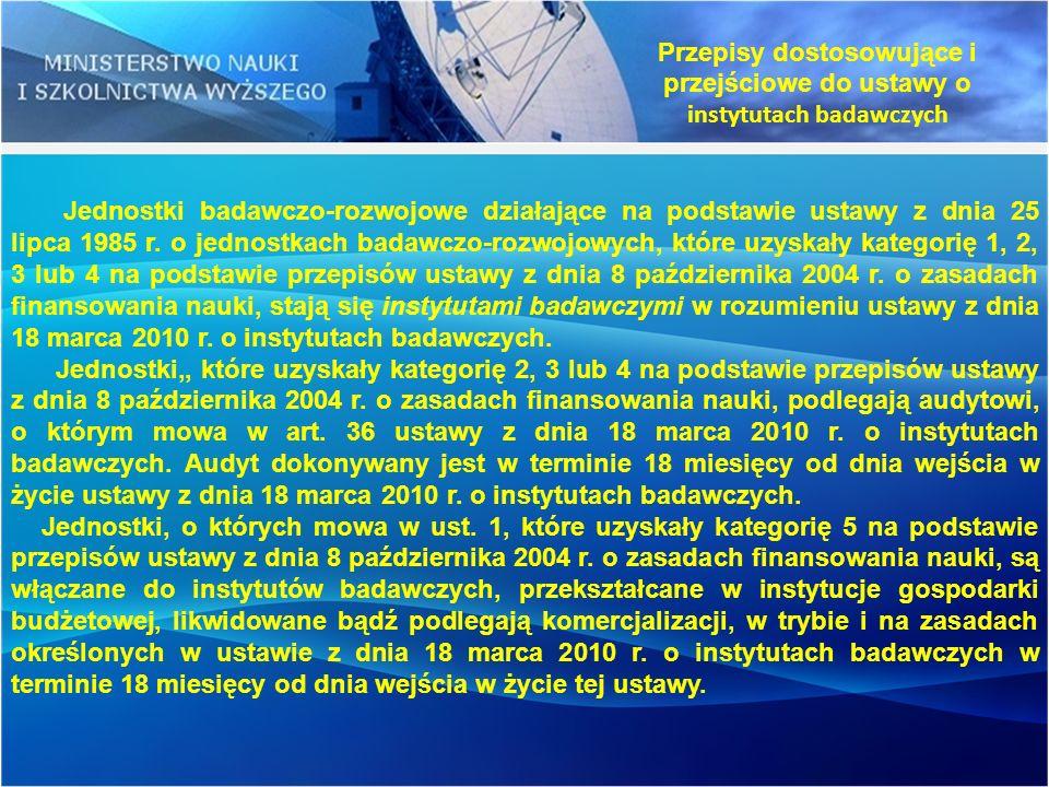 Przepisy dostosowujące i przejściowe do ustawy o instytutach badawczych