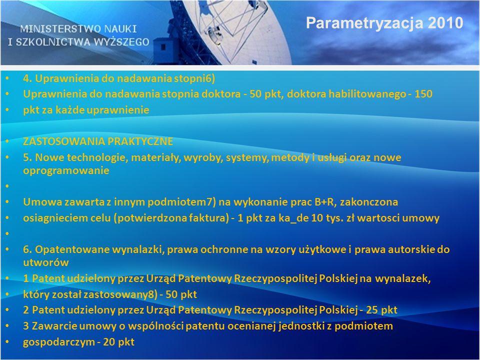 Parametryzacja 2010 4. Uprawnienia do nadawania stopni6)