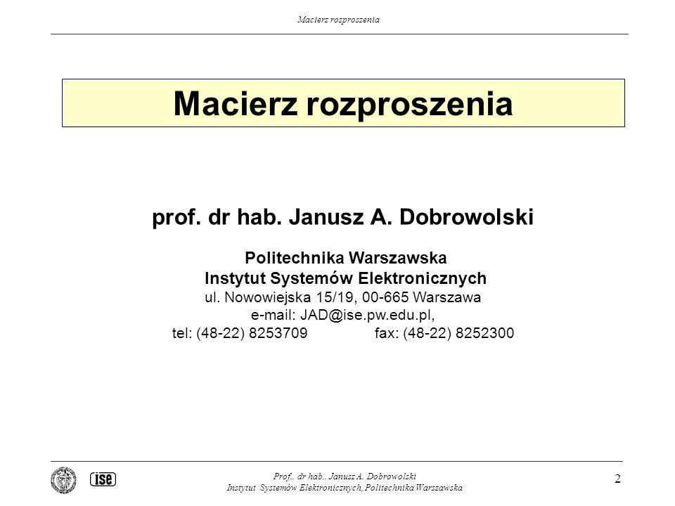 Macierz rozproszenia prof. dr hab. Janusz A. Dobrowolski