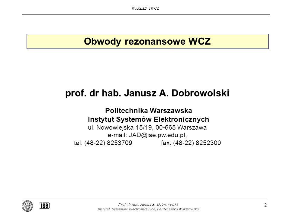Obwody rezonansowe WCZ prof. dr hab. Janusz A. Dobrowolski