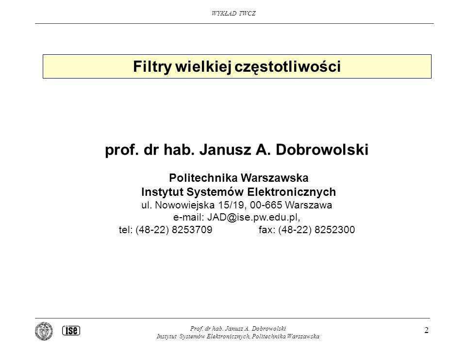 Filtry wielkiej częstotliwości prof. dr hab. Janusz A. Dobrowolski