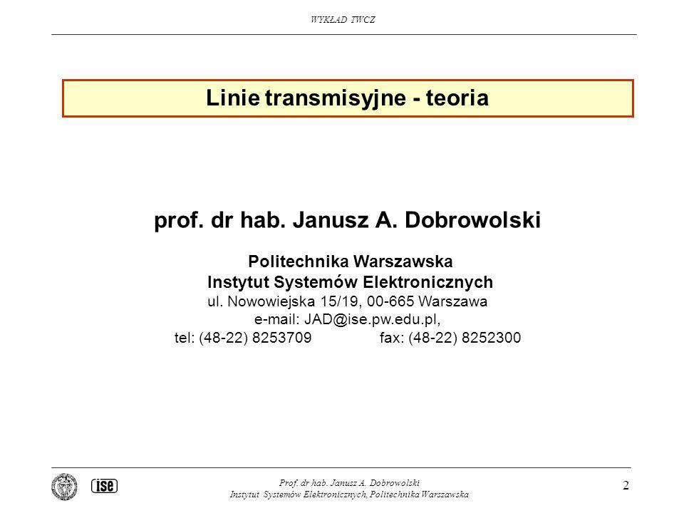 Linie transmisyjne - teoria prof. dr hab. Janusz A. Dobrowolski