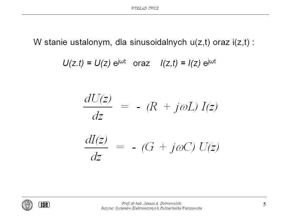 W stanie ustalonym, dla sinusoidalnych u(z,t) oraz i(z,t) :